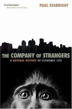"""""""The Company of Strangers: A Natural History of Economic Life"""""""